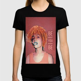 Be what you wanna be T-shirt