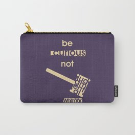 Be curious not judgmental - Motivational print Carry-All Pouch