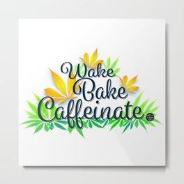 Wake Bake Caffeinate Metal Print