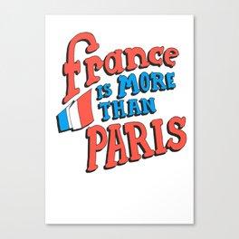 France is more than Paris Canvas Print