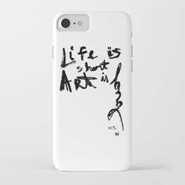 Life is short Art is long iPhone Case