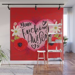 Pretty Swe*ry Valentine: You're Fucking Awesome Wall Mural