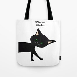 What Up Witches!  Funny Black Cat with Green Eyes Tote Bag