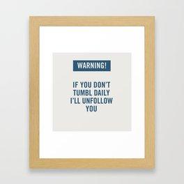 Warning! Tumblr. Framed Art Print