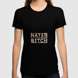 HATER BITCH T-shirt