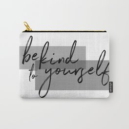 Be Kind to Yourself in Black/White Carry-All Pouch