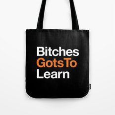 Bitches gots to learn · OITNB Tote Bag
