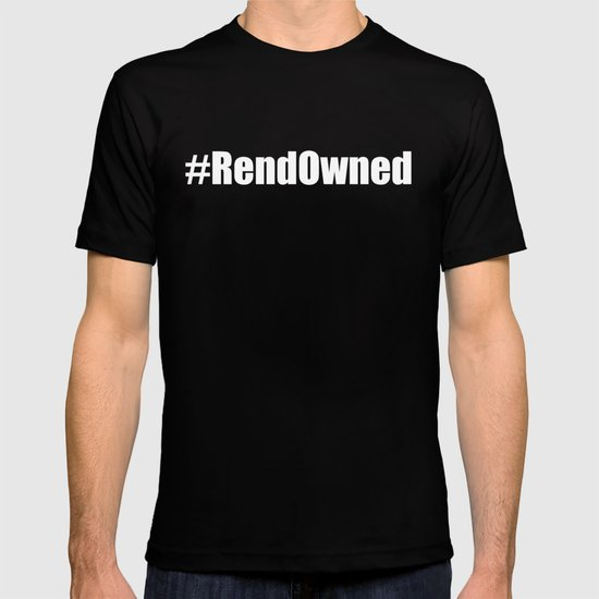 #RendOwned on White T-shirt