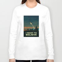 i want to believe Long Sleeve T-shirts featuring I want to believe by mangulica illustrations