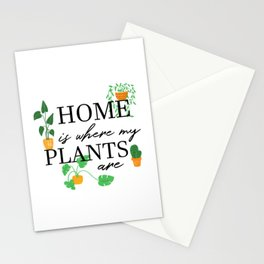 Home is where my plants are Stationery Cards