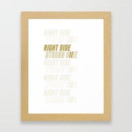 RIGHT SIDE STRONG SIDE (gold) Framed Art Print