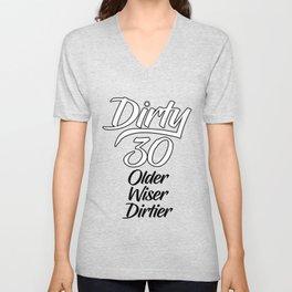 Dirty 30 Unisex V-Neck