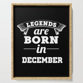 BIRTHDAY IN DECEMBER, LEGENDS ARE BORN IN DECEMBER Serving Tray