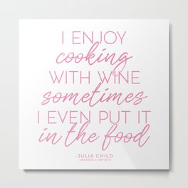 Cooking With Wine (Pink) Metal Print