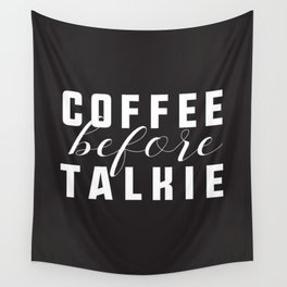 Coffee Before Talkie Wall Tapestry