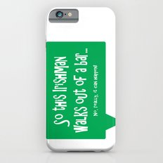 So This Irishman Walks Out of a Bar... Slim Case iPhone 6s