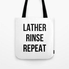 Lather Rinse Repeat Tote Bag