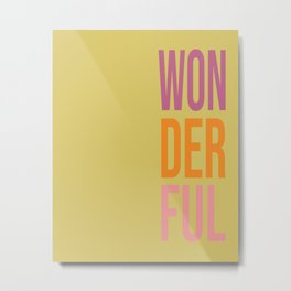 'Wonderful' Typography Print in Groovy Colors Metal Print
