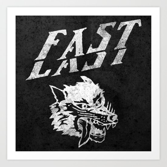 FAST over LAST Art Print