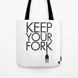 Keep Your Fork Tote Bag