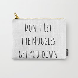 Don't Let the Muggles Get You Down (White) Carry-All Pouch