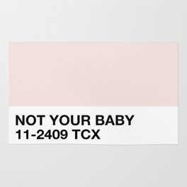 not your baby Rug