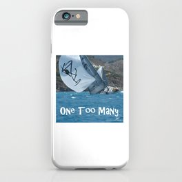 Sailing One Too Many iPhone Case