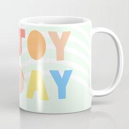 Enjoy Today. Coffee Mug