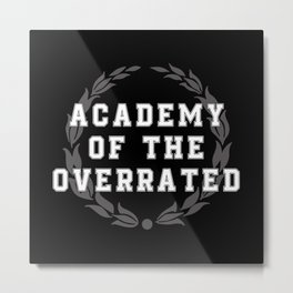 Academy of the Overrated Metal Print