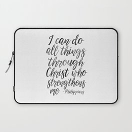 I Can Do All Things Through Christ Who Strengthens Me, Philippians Quote,Christian Art,Bible Verse,H Laptop Sleeve