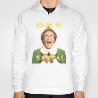 will ferrell Hoodies featuring OMG SANTA! / Elf by Earl of Grey