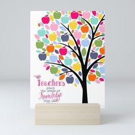 Teachers plant the seeds of knowledge Rainbow apple Tree Mini Art Print