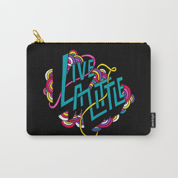 Live a Little Carry-All Pouch