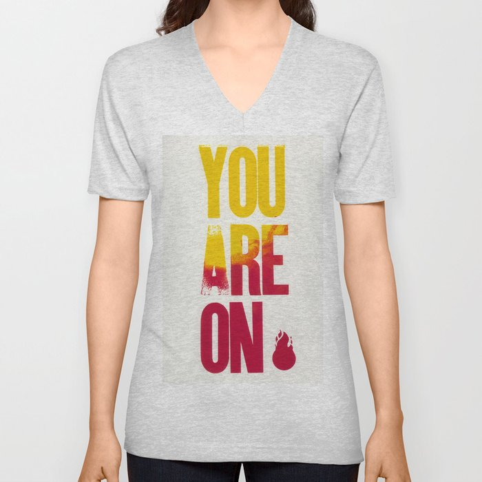 You are on Fire Unisex V-Neck