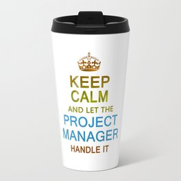 Let The Project Manager Handle it Travel Mug