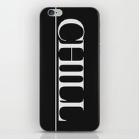 chill iPhone & iPod Skins featuring CHILL by Sara Eshak