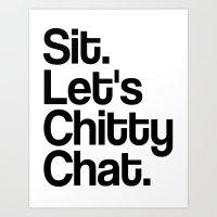 Sit, lets chitty chat. Art Print