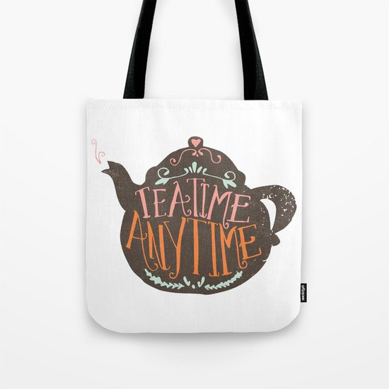 TEA TIME. ANY TIME. - color Tote Bag