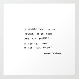 if not me, who? if not now, when? Art Print