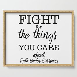 Fight for the things you care about Serving Tray