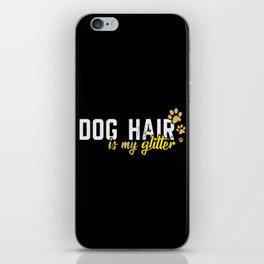 Dog Hair Is My Glitter iPhone Skin