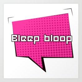 Bleep Bloop Robot Speech Bubble Design Art Print