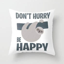 Sloth Happy Slowly pet funny gift Throw Pillow