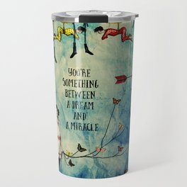 A dream and a miracle Travel Mug
