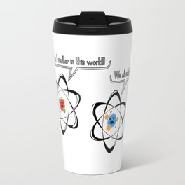 We All Matter... Travel Mug