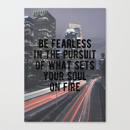 Motivational - Be Fearless! Canvas Print
