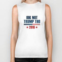 IDK Not Trump Tho Biker Tank