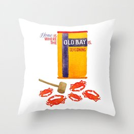Home is where the Old Bay is. Throw Pillow