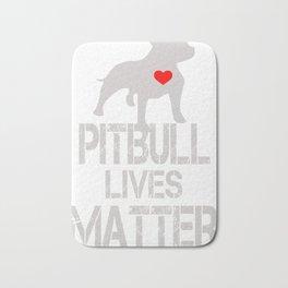 Pitbull Lives Matter funny Bath Mat