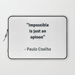 Impossible is just an opinion - motivational quote from Paulo Coelho Laptop Sleeve